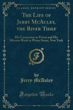 The Life of Jerry McAuley, the River Thief