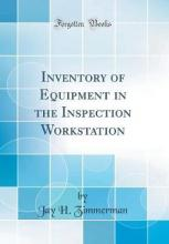 Inventory of Equipment in the Inspection Workstation (Classic Reprint)