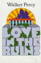 Love in the Ruins; The Adventures of a Bad Catholic at a Time Near the End of the World.