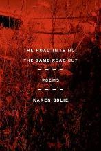 The Road in Is Not the Same Road Out