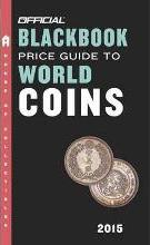 The Official Blackbook Price Guide To World Coins 2015, 18th Edition