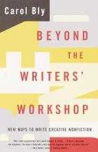 Beyond the Writer's Workshop: New Ways to Write Creative Non-Fiction