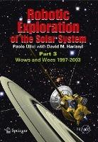 Robotic Exploration of the Solar System: Part 3