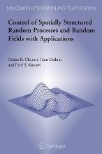 Control of Spatially Structured Random Processes and Random Fields with Applications