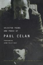 The Selected Poems and Prose of Paul Celan