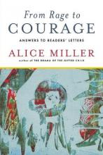 From Rage to Courage - Alice Miller
