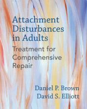 Attachment Disturbances in Adults Treatment for Comprehensive Repair