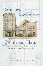 Ranches Rowhouses and Railroad Flats