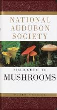 The National Audubon Society Field Guide to North American Mushrooms