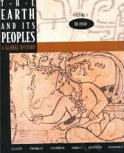 Earth and Its Peoples: To 1500 Vol 1