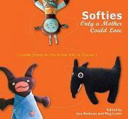 Softies Only a Mother Could Love