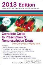 Complete Guide to Prescription and Nonprescription Drugs 2013