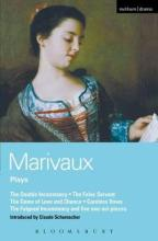 Marivaux Plays: Double Inconstancy; False Servant; Game of Love and Chance; Careless Vows; Feigned Inconstancy
