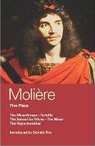 "Moliere Five Plays: ""The School for Wives"", ""Tartuffe"", ""The Misanthrope"", ""The Miser"", ""The Hypochondriac"""