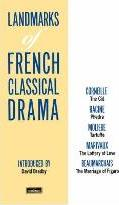 """Landmarks Of French Classical Drama: """"The Cid"""", """" Phedra"""", """"Tartuffe"""", """"The Lottery of Love"""", """" The Marriage of Figaro"""""""