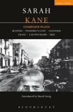 "Kane: Complete Plays: ""Blasted"", ""Phaedra's Love"", ""Cleansed"", ""Crave"", ""4.48 Psychosis"", ""Skin"""