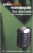 Radioactive Monologues for Women