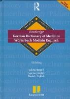 Routledge German Dictionary of Medicine Worterbuch Medizin Englisch: German-English Volume 1