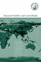 Financial Stability and Central Banks  A Global Perspective