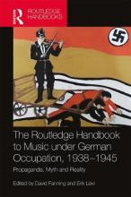 The Routledge Companion to Music Under German Occupation, 1938-1945