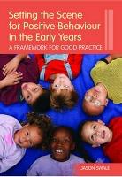 Setting the Scene for Positive Behaviour in the Early Years  A Framework for Good Practice