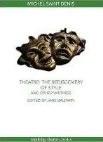 Theatre: The Rediscovery of Style and Other Writings