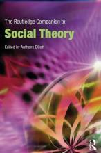 The Routledge Companion to Social Theory