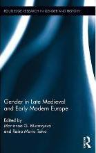 Gender in Late Medieval and Early Modern Europe