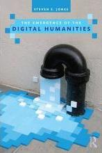 The Emergence of the Digital Humanities (Open Access)