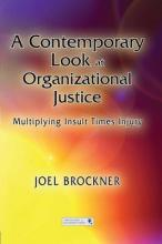 A Contemporary Look at Organizational Justice
