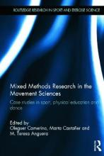 Mixed Methods Research in the Movement Sciences