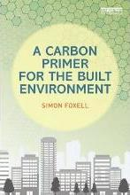 A Carbon Primer for the Built Environment