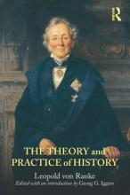 The Theory and Practice of History