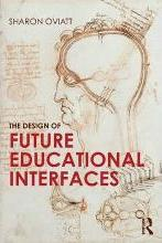 The Design of Future Educational Interfaces