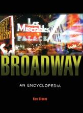 Broadway : An Encyclopedia