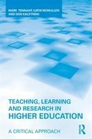 Teaching, Learning and Research in Higher Education : A Critical Approach