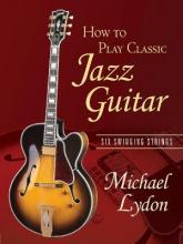 How to Play Classic Jazz Guitar