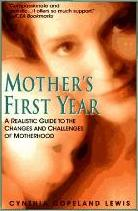 Mother's First Year: A Realistic Guide to the Changes and Ch