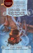 Through the Grinder: A Coffeehouse Mystery Book 2