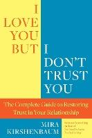 I Love You, But I Don't Trust You