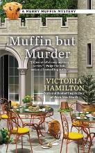 Muffin But Murder: A Merry Muffin Mystery Book 2