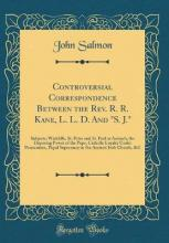 Controversial Correspondence Between the REV. R. R. Kane, L. L. D. and S. J.