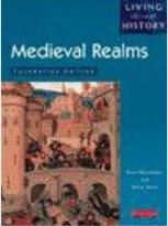 Living Through History: Foundation Book. Medieval Realms