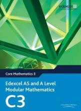 Edexcel AS and A Level Modular Mathematics Core Mathematics 3 C3