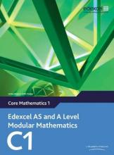 Edexcel AS and A Level Modular Mathematics Core Mathematics 1 C1