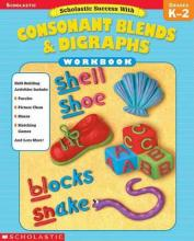 Scholastic Success With Consonant Blends & Digraphs