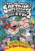 The Captain Underpants Extra-Crunchy Book O'Fun 2: Bk. 2