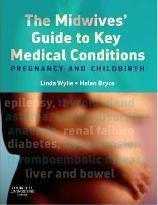 The Midwives' Guide to Key Medical Conditions