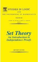 Set Theory An Introduction To Independence Proofs: Volume 102