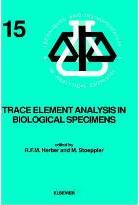 Trace Element Analysis in Biological Specimens: Volume 15